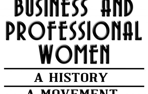 BPW: A History, A Movement